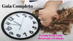 Período Fértil, Ciclo Menstrual e Ovulação