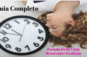 Um Guia completo, Período fértil ciclo menstrual e aovulação