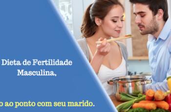 Dieta de Fertilidade Masculina, direto ao ponto com seu marido.